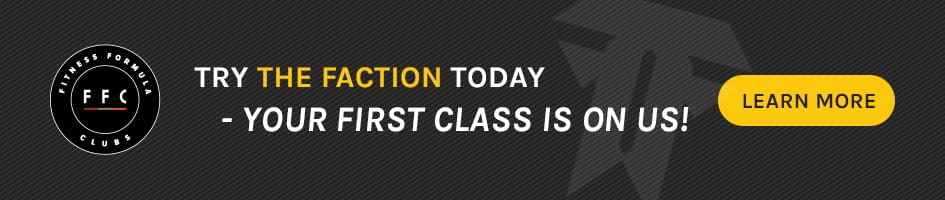 Advertisement for Fitness Formula Clubs - Try The Faction Today - Your First Class Is On Us!